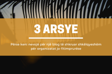 Përse keni nevojë për një blog të shkruar shkëlqyeshëm për organizatat jo-fitimprurëse